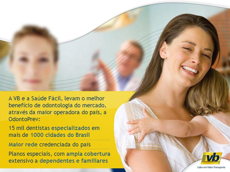 A VB e a Saúde Fácil, levam o melhor benefício de odontologia do mercado, através da maior operadora do país, a OdontoPrev: 15 mil dentistas especiali