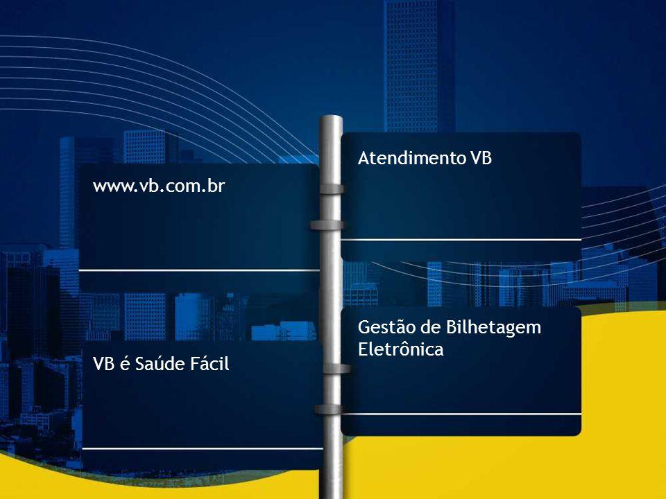 Atendimento VB www.vb.com.br Gestão de Bilhetagem Eletrônica VB é Saúde Fácil
