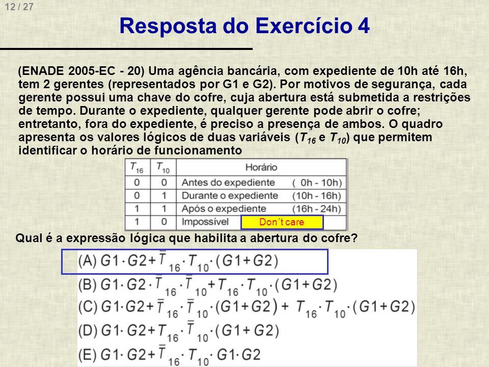 12 / 27 Resposta do Exercício 4 (ENADE 2005-EC - 20) Uma agência bancária, com expediente de 10h até 16h, tem 2 gerentes (representados por G1 e G2).