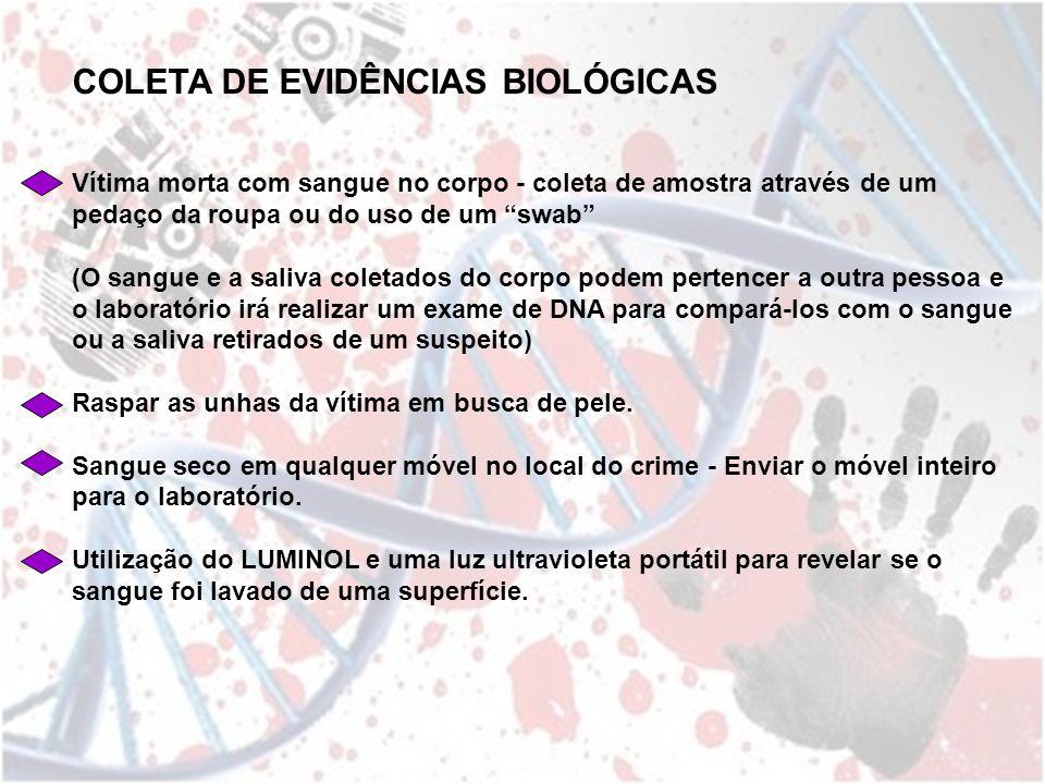 """Vítima morta com sangue no corpo - coleta de amostra através de um pedaço da roupa ou do uso de um """"swab"""" (O sangue e a saliva coletados do corpo pode"""