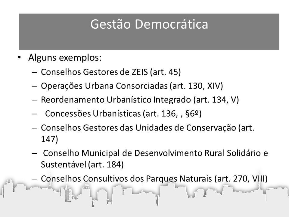 • As instâncias de participação popular – Conferência Municipal da Cidade – Conselho Municipal de Política Urbana • O Fundo Municipal de Desenvolvimento Urbano Gestão Democrática