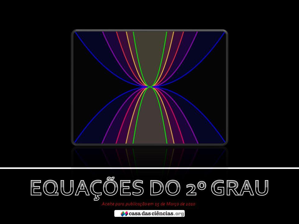 uma equação do 1º grau em x é uma equação que se pode reduzir à forma canónica: e solução de uma equação do 1º grau soluções e zeros função afim Voltar à tabela
