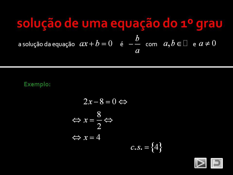 a solução da equação Exemplo: écome