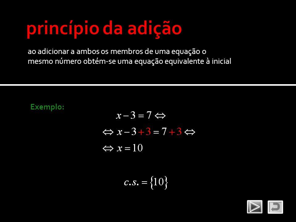 ao adicionar a ambos os membros de uma equação o mesmo número obtém-se uma equação equivalente à inicial Exemplo:
