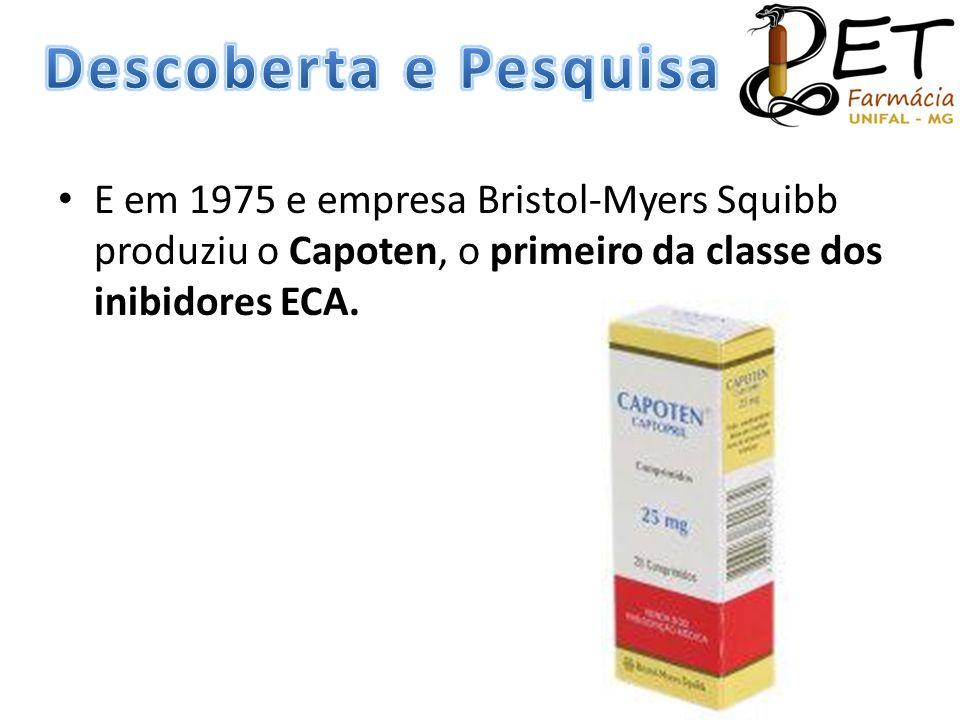 • E em 1975 e empresa Bristol-Myers Squibb produziu o Capoten, o primeiro da classe dos inibidores ECA.