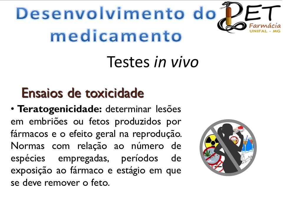 Testes in vivo Ensaios de toxicidade • Teratogenicidade: determinar lesões em embriões ou fetos produzidos por fármacos e o efeito geral na reprodução