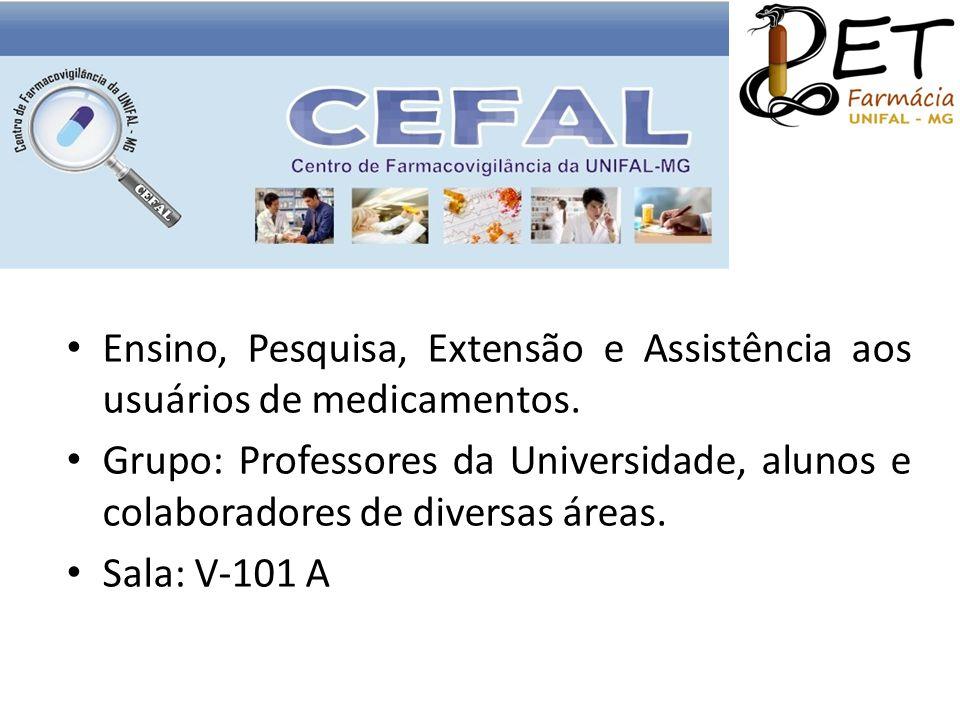 • Ensino, Pesquisa, Extensão e Assistência aos usuários de medicamentos. • Grupo: Professores da Universidade, alunos e colaboradores de diversas área
