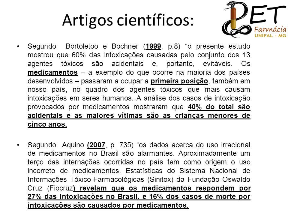 """Artigos científicos: •Segundo Bortoletoo e Bochner (1999, p.8) """"o presente estudo mostrou que 60% das intoxicações causadas pelo conjunto dos 13 agent"""