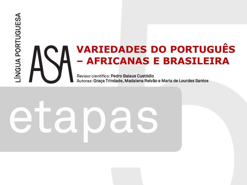 VARIEDADES DO PORTUGUÊS – AFRICANAS E BRASILEIRA