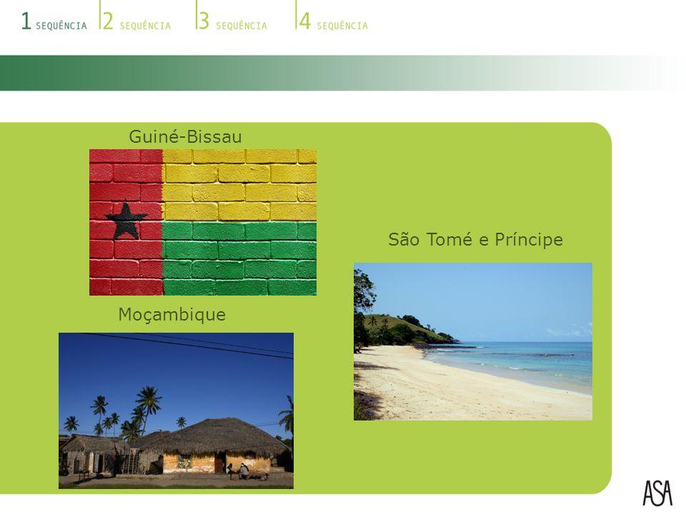 Guiné-Bissau Moçambique São Tomé e Príncipe