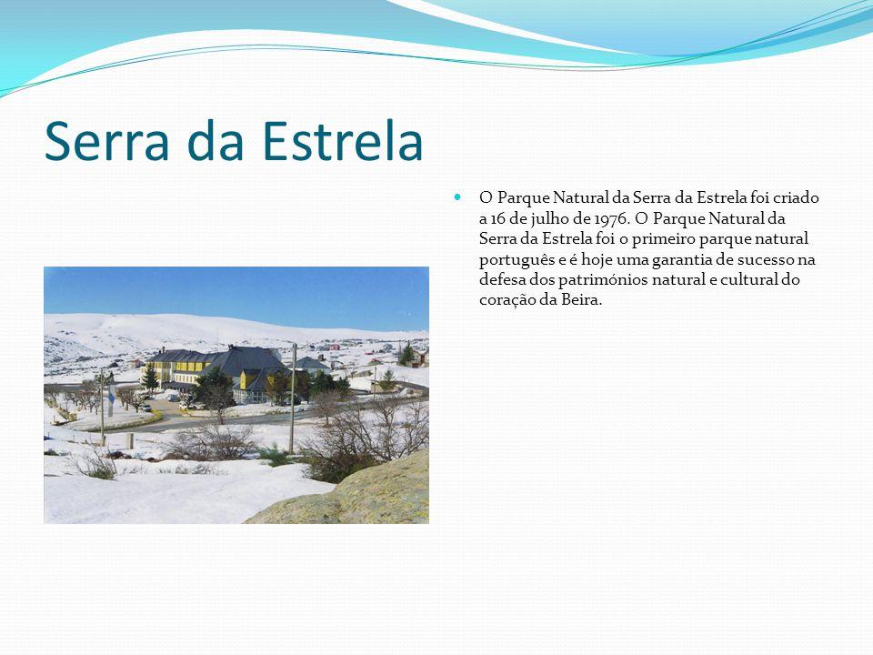 Serra da Estrela  O Parque Natural da Serra da Estrela foi criado a 16 de julho de 1976. O Parque Natural da Serra da Estrela foi o primeiro parque n