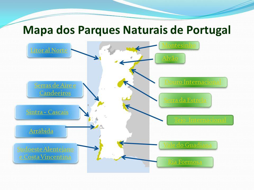 Mapa dos Parques Naturais de Portugal Montesinho Alvão Douro Internacional Serras de Aire e Candeeiros Serras de Aire e Candeeiros Serra da Estrela Va