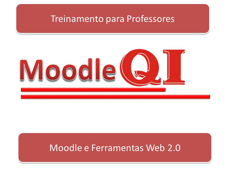 Moodle e Ferramentas Web 2.0 Treinamento para Professores