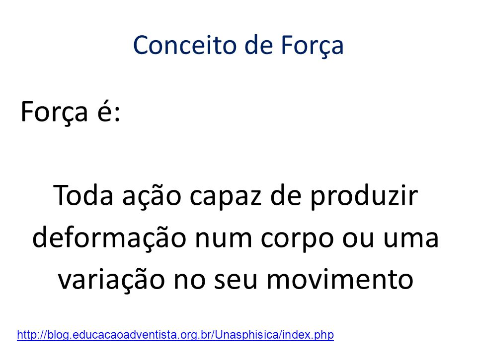 FORÇA http://blog.educacaoadventista.org.br/Unasphisica/index.php