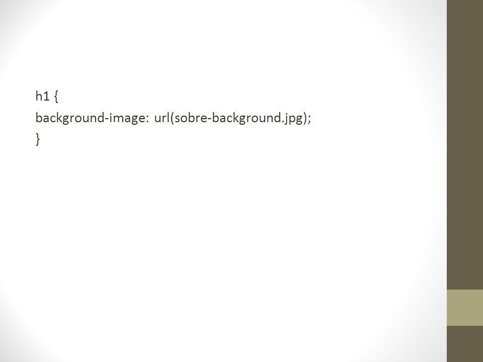 h1 { background-image: url(sobre-background.jpg); }