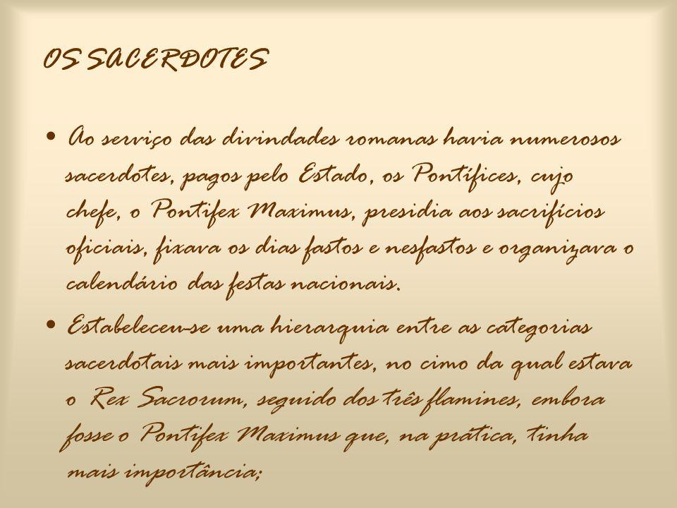 •Os principais deuses do Estado Romano eram : •Iuppiter, grande protector de Roma; 1 •Mars, deus das colheitas e da guerra; 2 •Saturnus, deus das sementeiras; 3 •Vesta, que mantinha a chama do lar nacional.