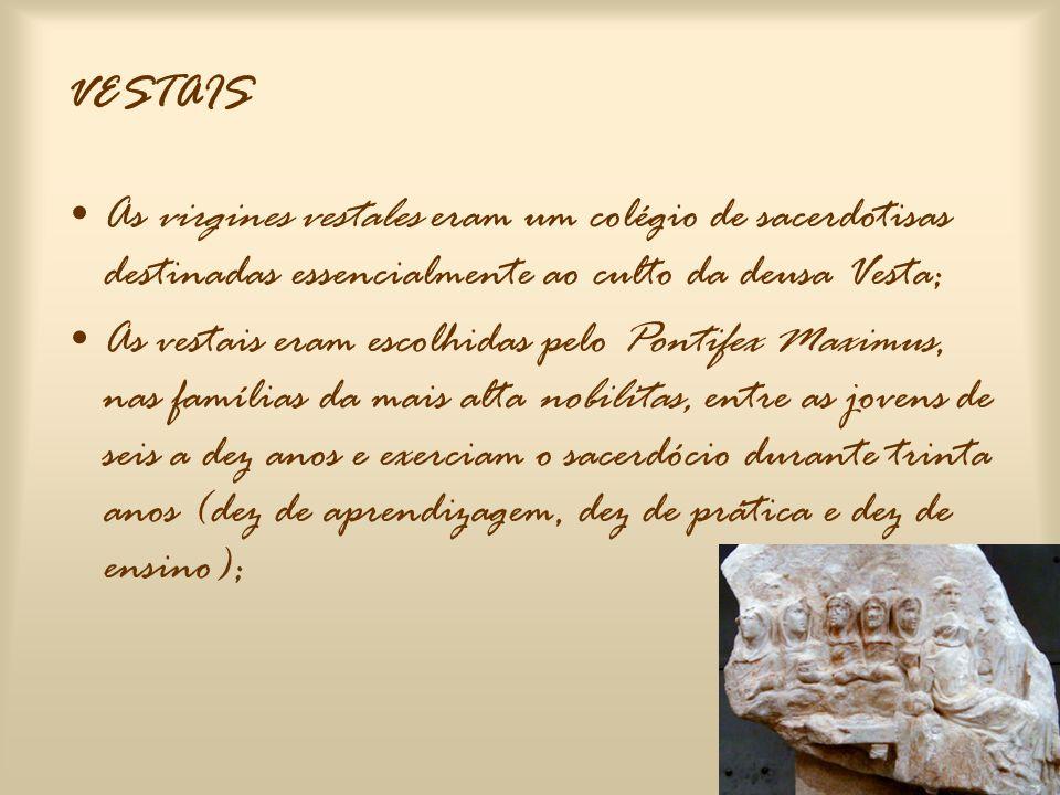 PONTÍFICES E ÁUGURES •Sacerdotes organizados em colégios, com mais finalidades linguísticas do que culturais; •Os pontífices eram sacerdotes a quem co