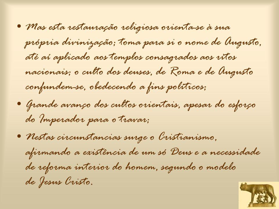 CULTOS ESTRANGEIROS; O CRISTIANISMO •A Grécia forneceu à religião romana muitos deuses e ritos, mas lançou também sobre ela as dúvidas de filósofos e