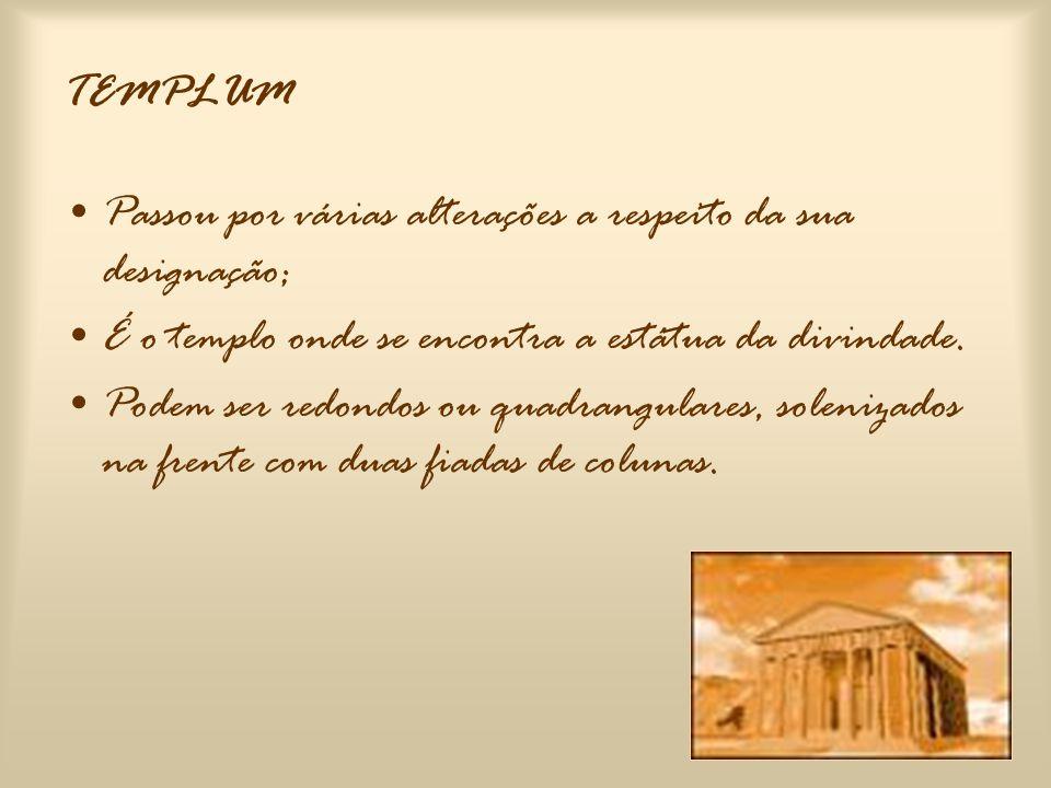 AEDES •P•Pequeno edifício que abrangia a estátua de uma divindade, sobre um pedestal, e que continha também um altar.