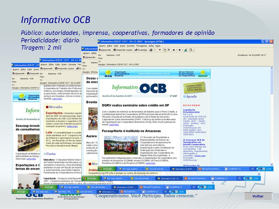 Informativo OCB Público: autoridades, imprensa, cooperativas, formadores de opinião Periodicidade: diário Tiragem: 2 mil Voltar
