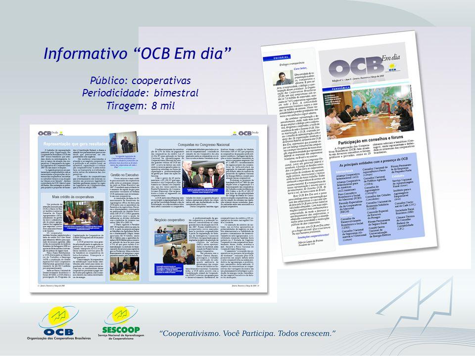 Informativo OCB Em dia Público: cooperativas Periodicidade: bimestral Tiragem: 8 mil