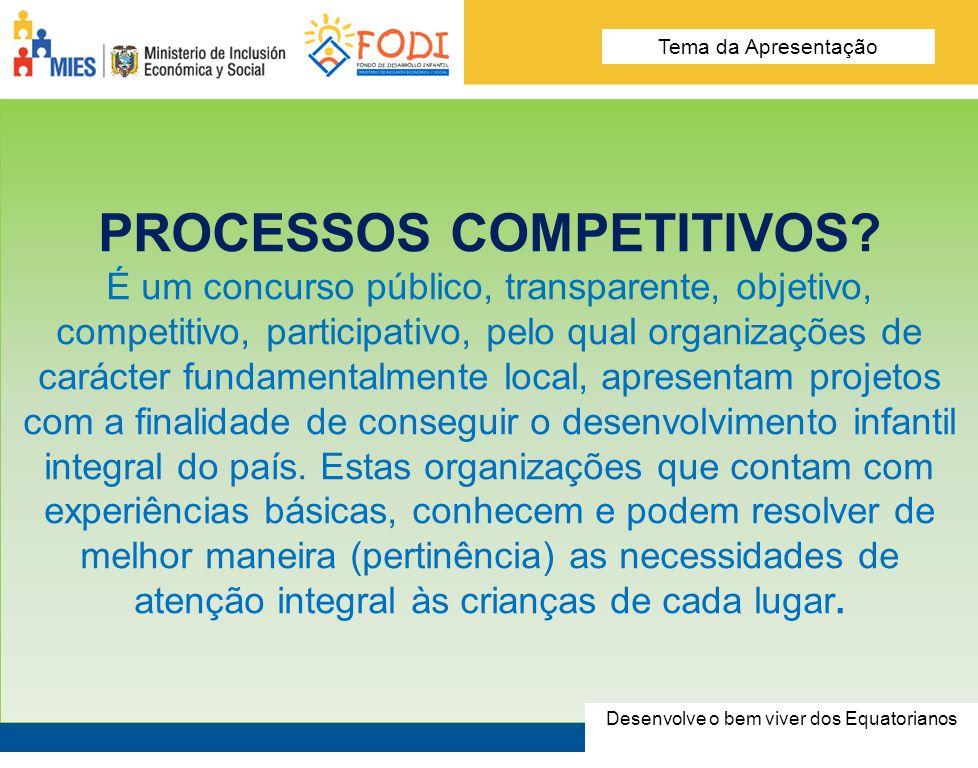Desarrolla el Buen Vivir de los Ecuatorianos Tema de la presentación PROCESSOS COMPETITIVOS? É um concurso público, transparente, objetivo, competitiv