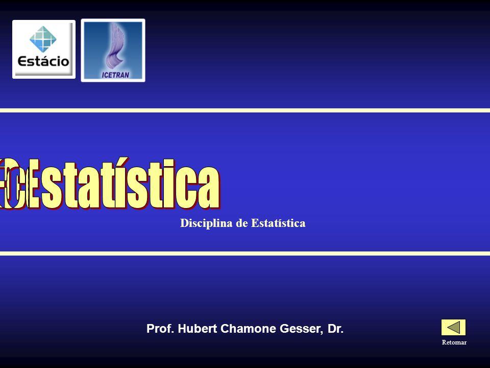 ESTATÍSTICA Trazem informações que expressam a tendência central e a dispersão dos dados.