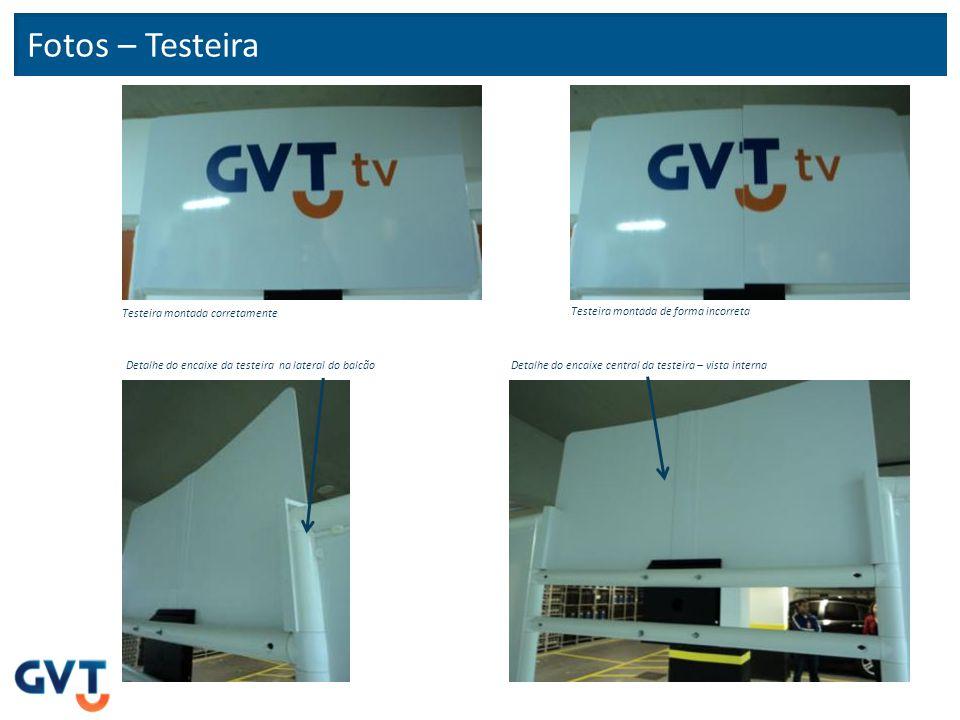 Fotos – Testeira Testeira montada corretamente Testeira montada de forma incorreta Detalhe do encaixe central da testeira – vista interna Detalhe do e
