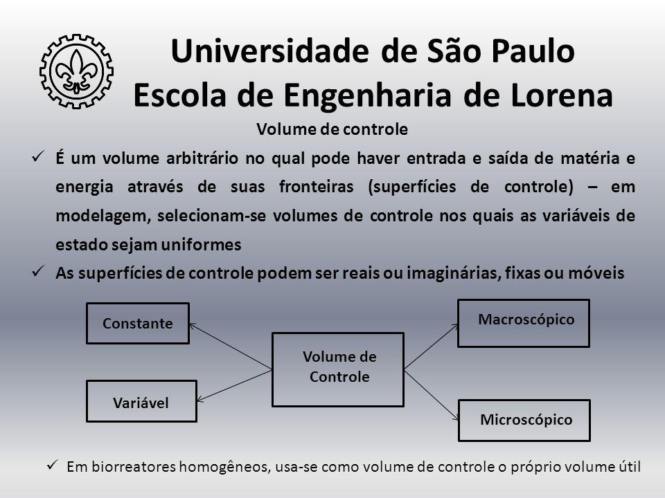 Universidade de São Paulo Escola de Engenharia de Lorena Volume de controle  É um volume arbitrário no qual pode haver entrada e saída de matéria e e