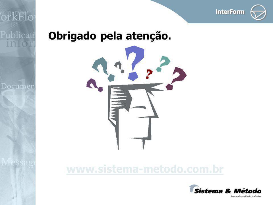 Obrigado pela atenção. www.sistema-metodo.com.br