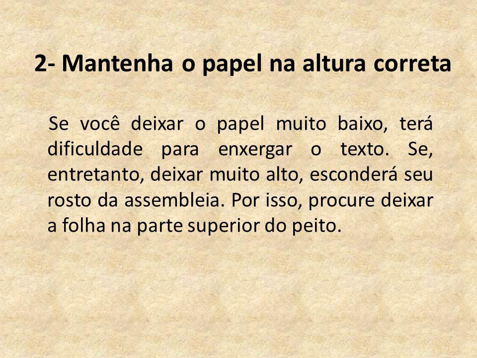 2- Mantenha o papel na altura correta Se você deixar o papel muito baixo, terá dificuldade para enxergar o texto.