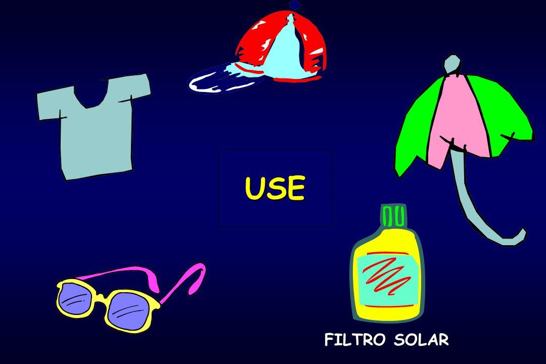 USE FILTRO SOLAR
