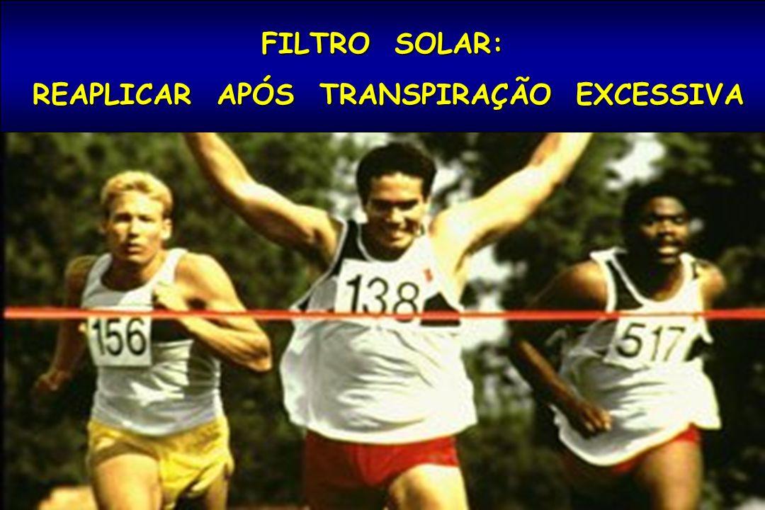FILTRO SOLAR: REAPLICAR APÓS TRANSPIRAÇÃO EXCESSIVA REAPLICAR APÓS TRANSPIRAÇÃO EXCESSIVA