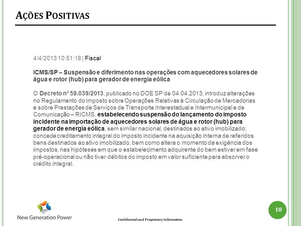 Confidential and Proprietary Information A ÇÕES P OSITIVAS 18 4/4/2013 10:51:18 | Fiscal ICMS/SP – Suspensão e diferimento nas operações com aquecedor