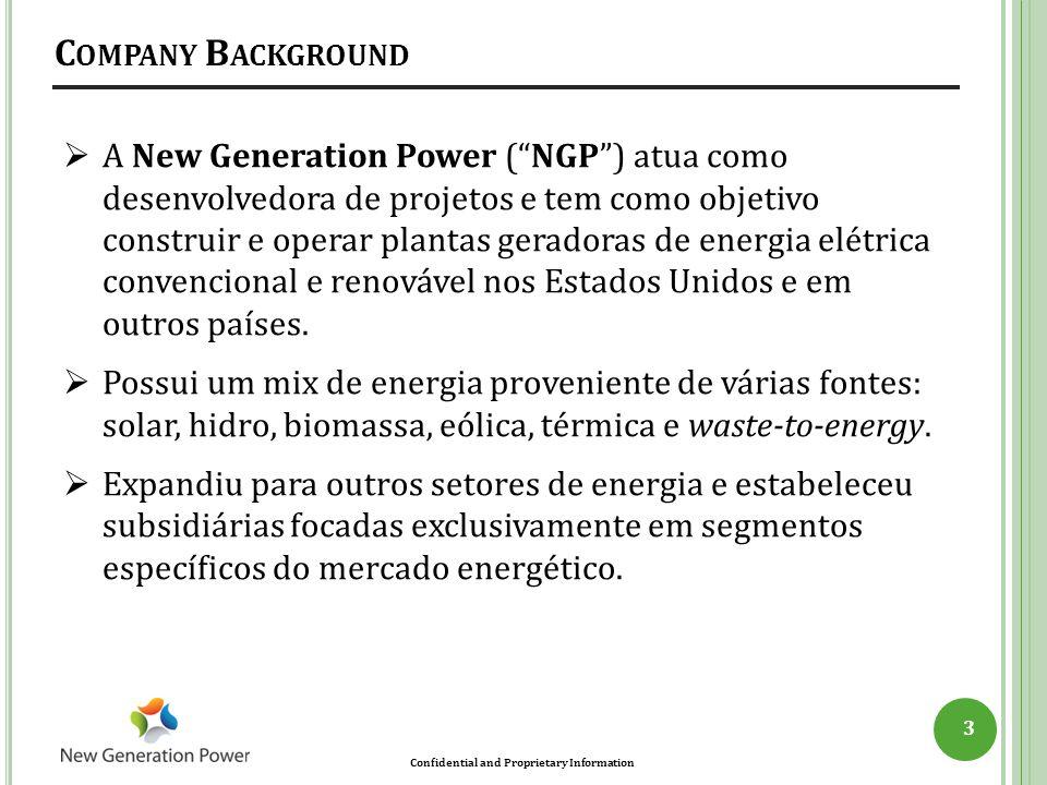 """Confidential and Proprietary Information C OMPANY B ACKGROUND 3  A New Generation Power (""""NGP"""") atua como desenvolvedora de projetos e tem como objet"""