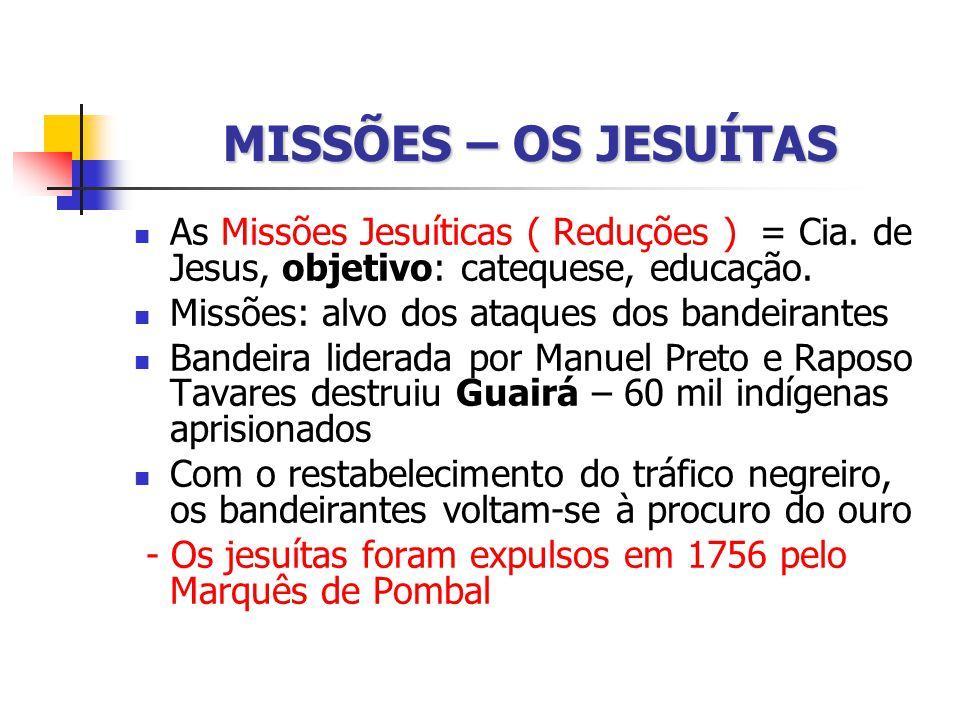 REVOLTAS  REVOLTA DE BECKMAN (MARANHÃO, 1684 )  GUERRA DOS MASCATES (PERNAMBUCO, 1710 A 1711)