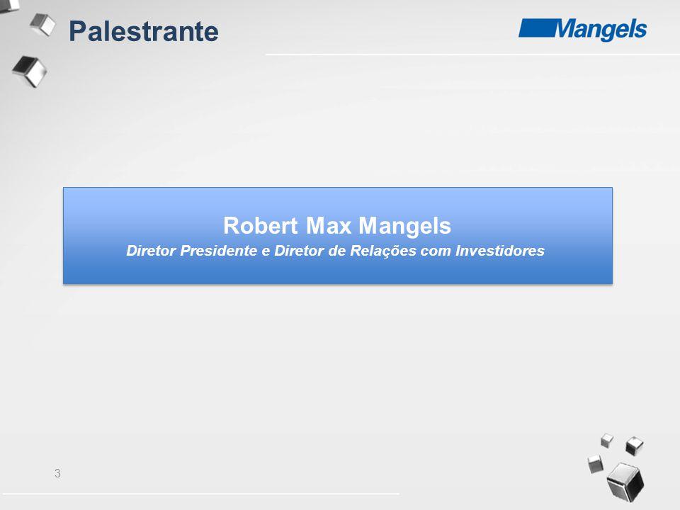 3 Robert Max Mangels Diretor Presidente e Diretor de Relações com Investidores Robert Max Mangels Diretor Presidente e Diretor de Relações com Investi