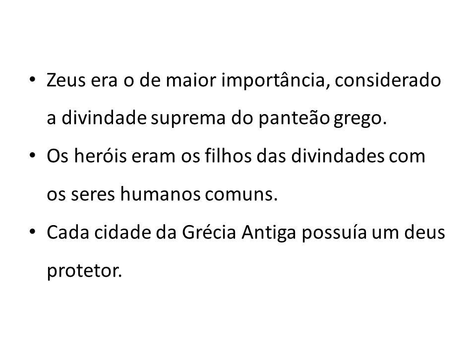 • Zeus era o de maior importância, considerado a divindade suprema do panteão grego. • Os heróis eram os filhos das divindades com os seres humanos co
