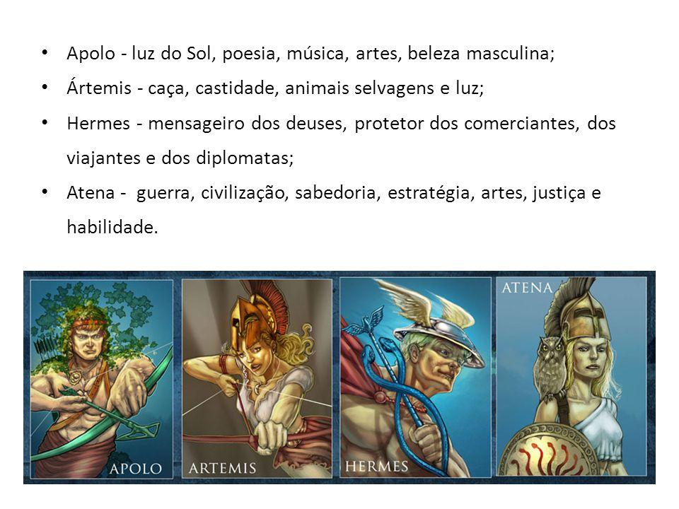 • Apolo - luz do Sol, poesia, música, artes, beleza masculina; • Ártemis - caça, castidade, animais selvagens e luz; • Hermes - mensageiro dos deuses, protetor dos comerciantes, dos viajantes e dos diplomatas; • Atena - guerra, civilização, sabedoria, estratégia, artes, justiça e habilidade.