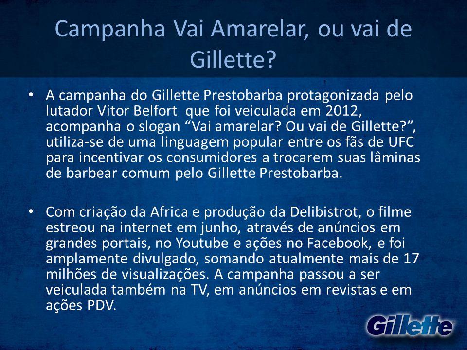 Campanha Vai Amarelar, ou vai de Gillette? • A campanha do Gillette Prestobarba protagonizada pelo lutador Vitor Belfort que foi veiculada em 2012, ac