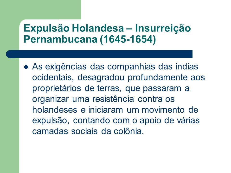 Grupos Unidos por uma Causa: A insurreição pernambucana contou com o apoio dos:  Proprietários= Donos de terras.