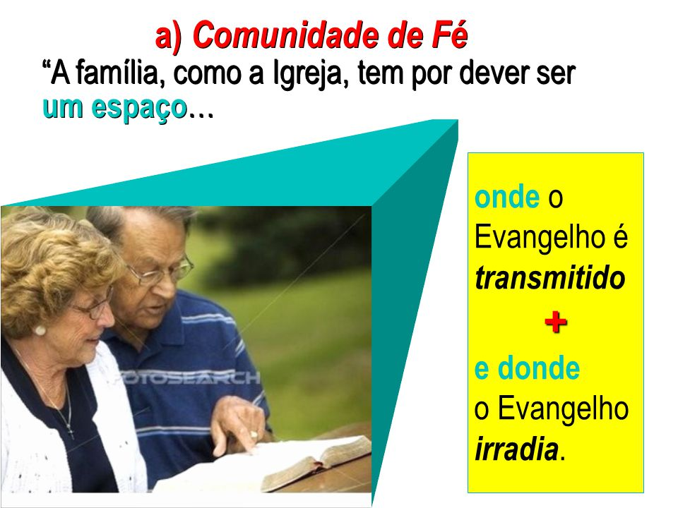  DESAFIOS PARA A VIDA A família cristã é: a) Comunidade de Fé b) Comunidade de Culto c) Comunidade de Caridade  DESAFIOS PARA A VIDA A família crist