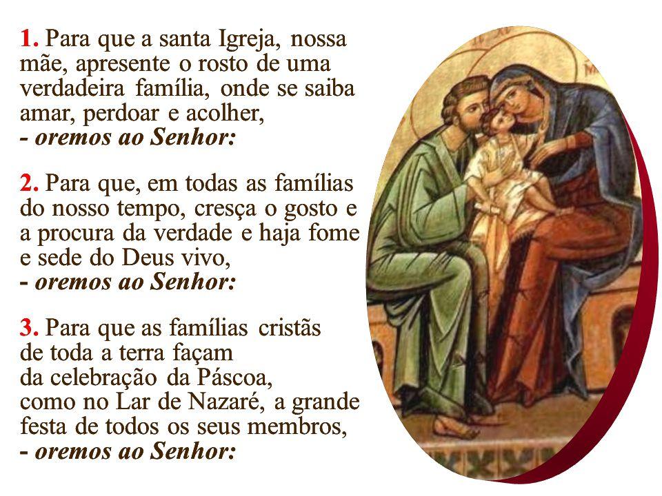 Oração Universal da Festa da Sagrada Família / Ano C (Domingo dentro da Oitava do Natal) Oração Universal da Festa da Sagrada Família / Ano C (Domingo