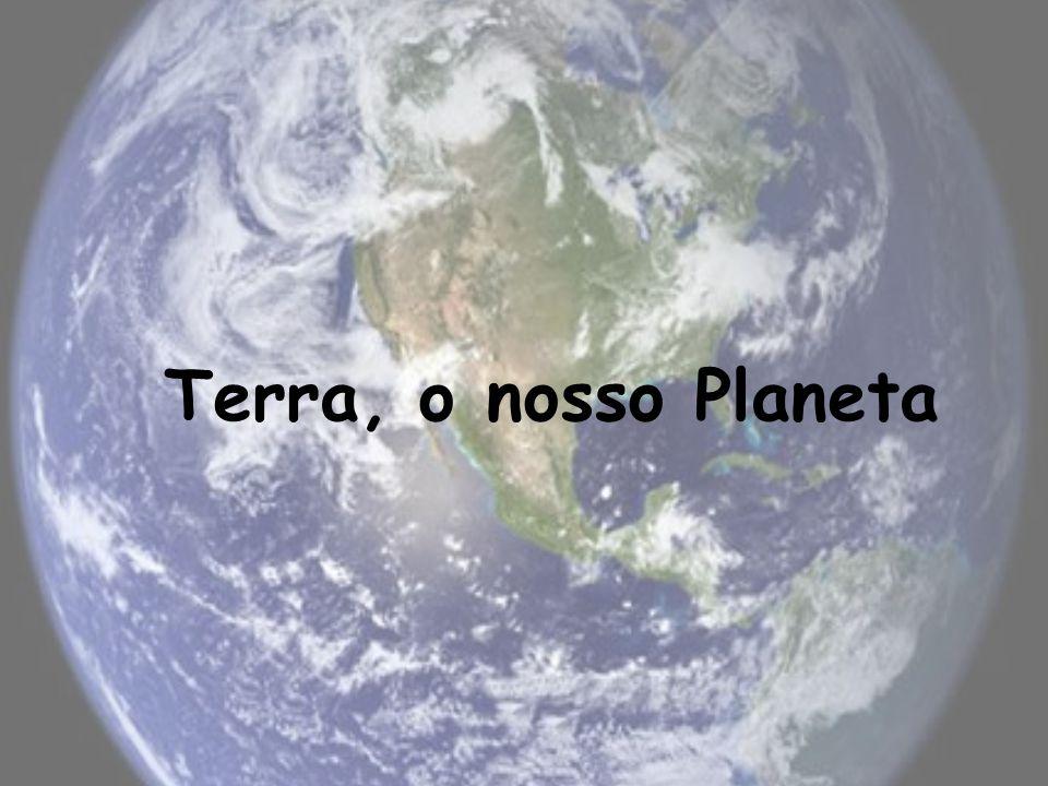 Terra, o nosso Planeta