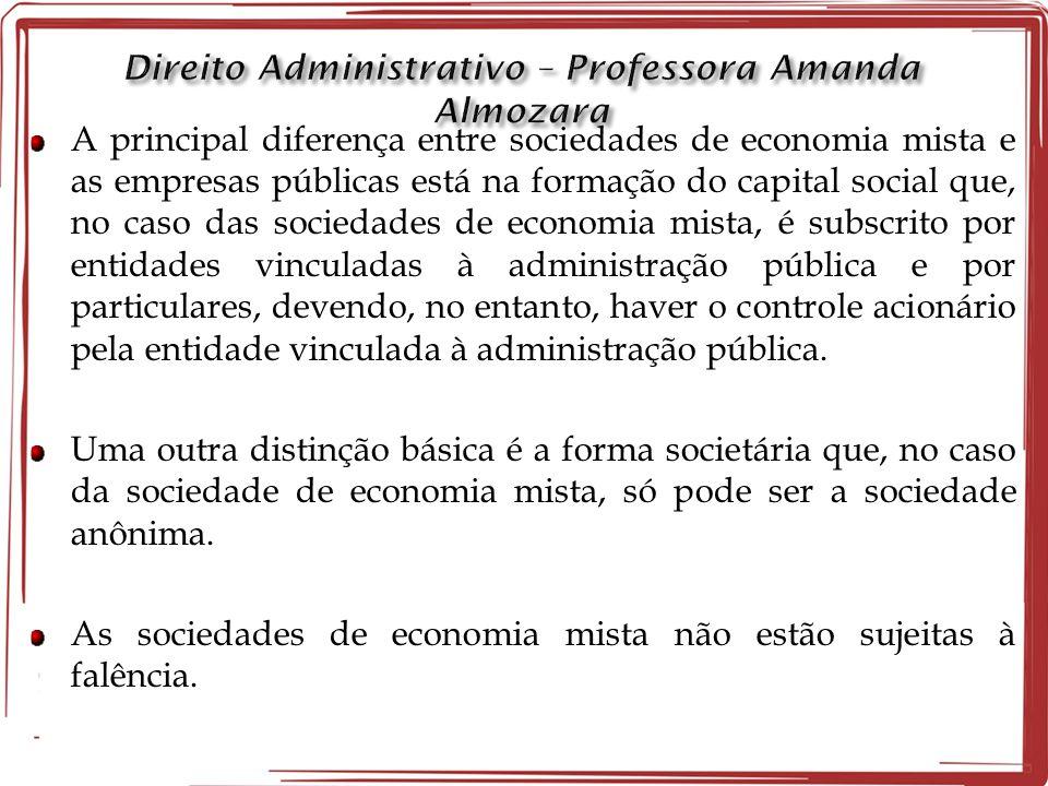 A principal diferença entre sociedades de economia mista e as empresas públicas está na formação do capital social que, no caso das sociedades de econ