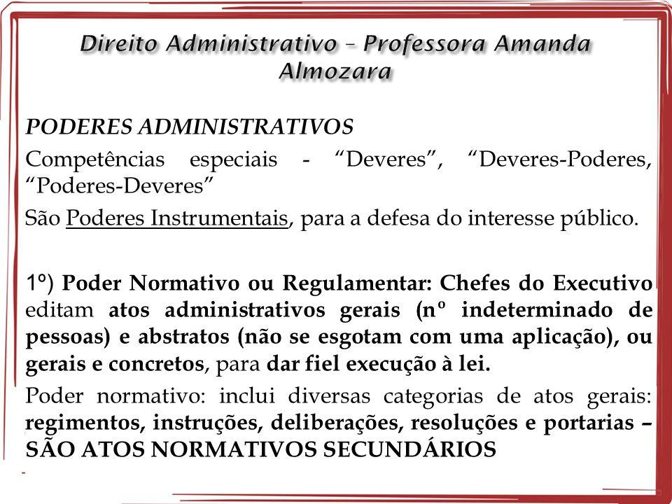 """PODERES ADMINISTRATIVOS Competências especiais - """"Deveres"""", """"Deveres-Poderes, """"Poderes-Deveres"""" São Poderes Instrumentais, para a defesa do interesse"""