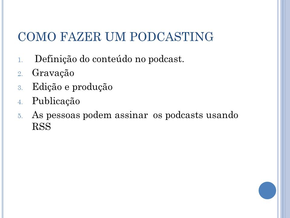 COMO FAZER UM PODCASTING 1. Definição do conteúdo no podcast.