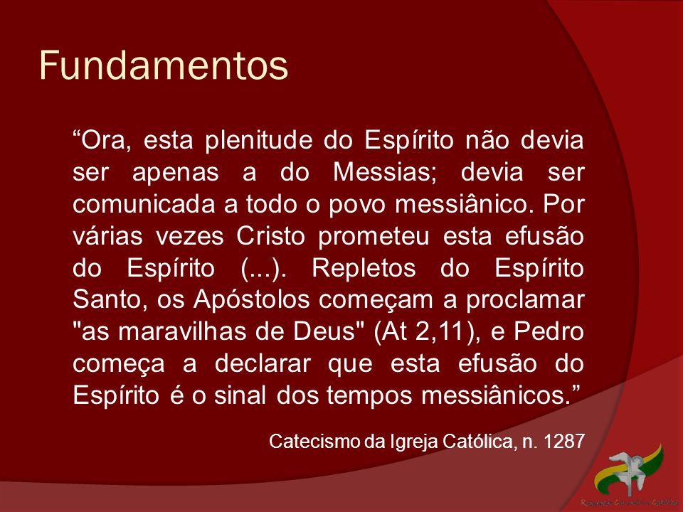 """Fundamentos """"Ora, esta plenitude do Espírito não devia ser apenas a do Messias; devia ser comunicada a todo o povo messiânico. Por várias vezes Cristo"""