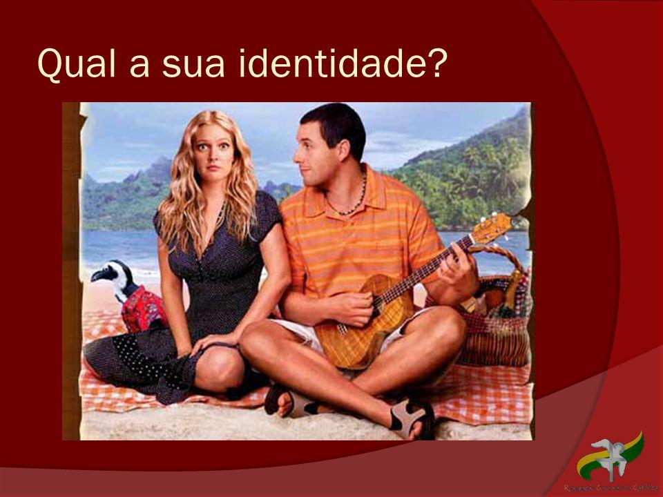 Qual a sua identidade?