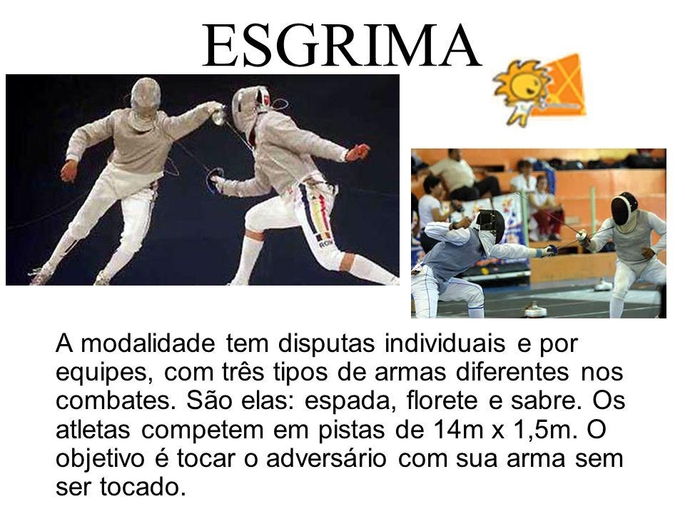 ESGRIMA A modalidade tem disputas individuais e por equipes, com três tipos de armas diferentes nos combates. São elas: espada, florete e sabre. Os at